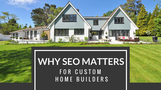 SEO for custom home builders.png