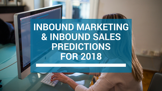 Inbound-Marketing-and-Inbound-Sales-Predictions-for-2018