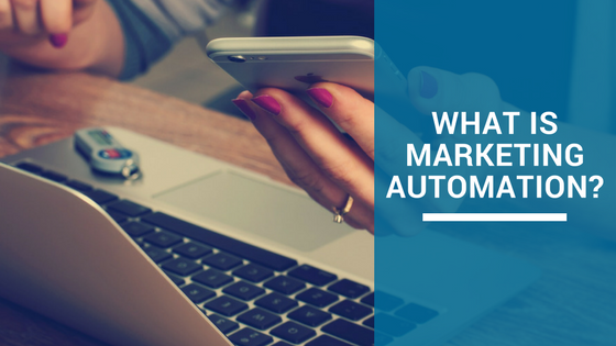 What-is-marketin-automation-and-how-does-it-help